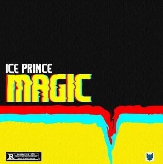 MUSIC | Ice Prince – Magic (Prod. by Deevee)